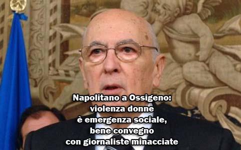 Napolitano a Ossigeno: violenza donne è emergenza sociale, bene convegno con giornaliste minacciate