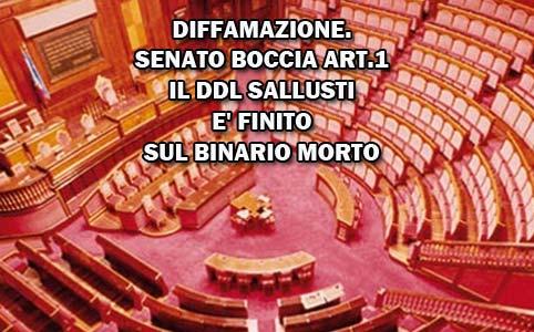 ++ DIFFAMAZIONE. SENATO BOCCIA ART.1 ++ IL DDL SALLUSTI E' FINITO SUL BINARIO MORTO ++